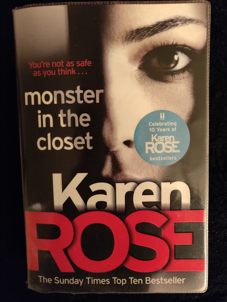 Front cover of Karen Rose's Monster in the Closet book. I read this book during February, and therefore why it is in my February in a (pea)nutshell.